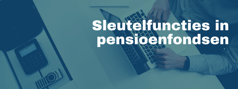 Vanbreda Risk & Benefits - Pension Consultancy - Sleutelfuncties in pensioenfondsen
